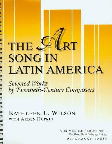 Art Song in Latin America: Selected Works by 20th-Century Composers (1) (Vox Musicae)