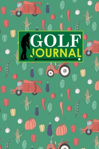 Golf Journal: Golf Course Book, Golf Score Record Book, Golf Log Book, Golfing Notepad, Cute Farm Animals Cover: Volume 65 (Golf Journals) por Rogue Plus Publishing