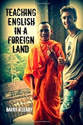 Teaching English in a Foreign Land by Barry O'leary (2012-10-28)