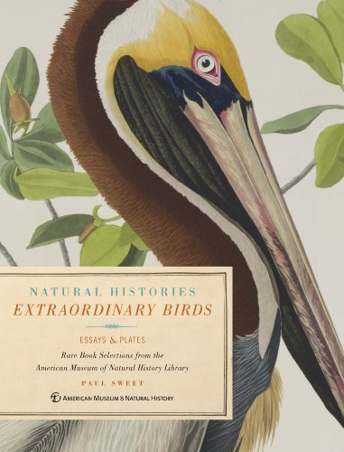 Extraordinary Birds: Essays and Plates of Rare Book Selections from the American Museum of Natural History Library (Natural Histories) Clamshell Box with B by Sweet, Paul (2013) Paperback (Clamshell-box)