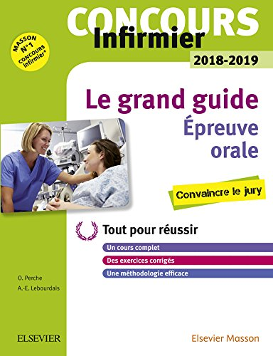 Concours Infirmier 2018-2019 preuve orale Le grand guide: Tout pour russir