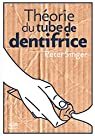 Théorie du tube de dentifrice par Singer