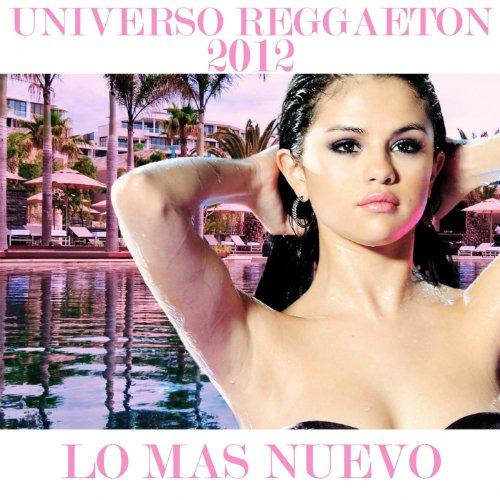 Universo Reggaeton 2012 Lo Mas Nuevo
