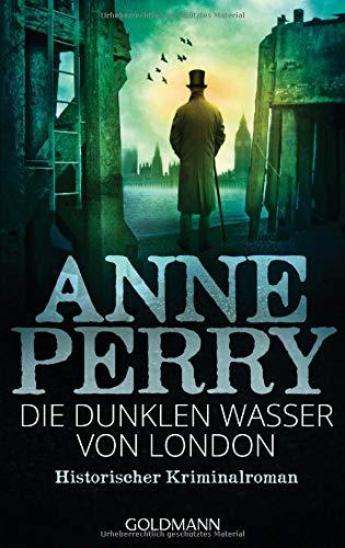Perry, Anne: Die dunklen Wasser von London