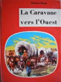 emerson hough la caravane vers l ouest ethe covered wagone texte fran?ais de j joseph majault illustrations de h dimpre