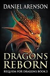 Dragons Reborn: Requiem for Dragons, Book 2 by Daniel Arenson (2015-05-25)