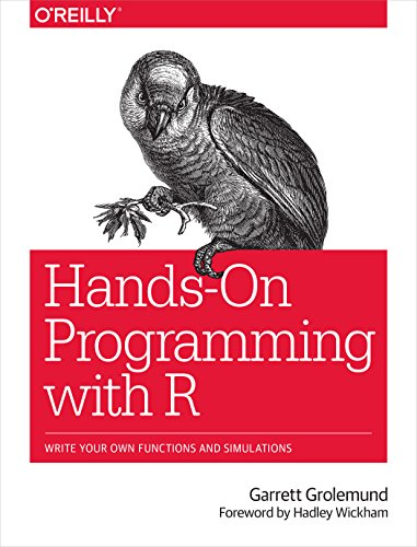 Hands-On Programming with R: Write Your Own Functions and Simulations por Garrett Grolemund