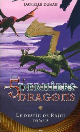 Les 5 derniers dragons - T8 : Le destin de Rajni