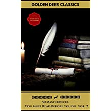 50 Classics you have to read before you die Vol: 2 (Gold Edition) (Golden Deer Classics) [Included audiobooks link + Active toc] (50 Masterpieces You Have To Read Before You Die) (English Edition)