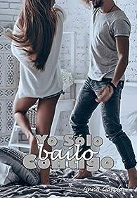 Yo sólo bailo contigo par Anna García