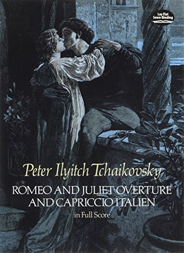 Romeo and Juliet Overture and Capriccio Italien in Full Score (Dover Music Scores) por Peter Ilyitch Tchaikovsky