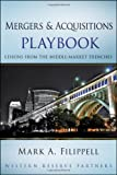 Mergers and Acquisitions Playbook: Lessons from the Middle-Market Trenches (Wiley Professional Advisory Services, Band 3)