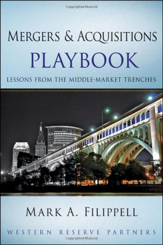 Mergers and Acquisitions Playbook: Lessons from the Middle-Market Trenches (Wiley Professional Advisory Services)
