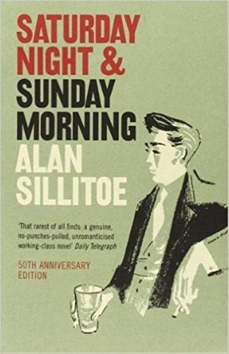 Saturday Night and Sunday Morning par Alan Sillitoe