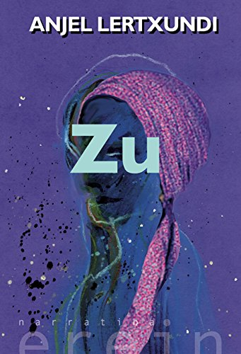 Zu (Basque Edition) por Anjel Lertxundi