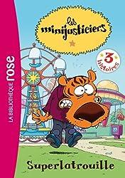 Les Minijusticiers 06 - Superlatrouille