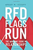 Red Flags Run: The Warning Signs in Relationships