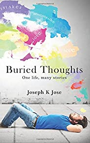 Buried Thoughts (One life, many stories)