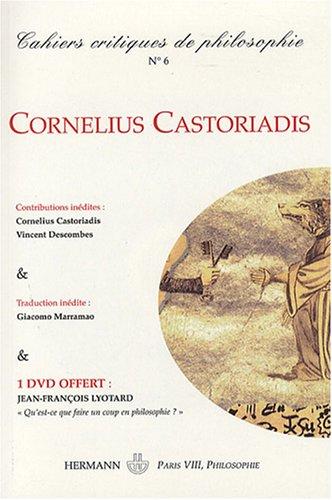 Cahiers critiques de philosophie, N 6, Juin 2008 : Cornelius Castoriadis : Une pense neuve (1DVD)