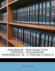 Ungarisch - Deutsches Und Deutsch - Ungarisches Worterbuch: M - Z, Volume 2, Issue 2