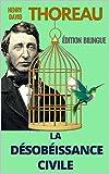 LA DÉSOBÉISSANCE CIVILE / ON THE DUTY OF CIVIL DISOBEDIENCE (Version bilingue Français / Anglais) - Format Kindle - 0,99 €