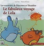Les aventures de Pensatou et Têtanlère - Le fabuleux voyage de Lola - Editions EP&S - 18/06/2008