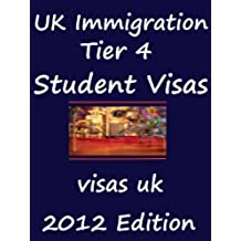 UK Immigration Tier 4 Student Visas (English Edition)