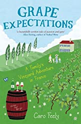 Grape Expectations: A Family's Vineyard Adventure in France (English Edition)