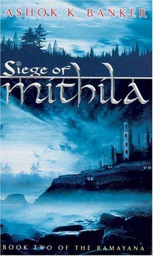 Siege of Mithila (Ramayana series) by Ashok K. Banker (2005-07-01) par Ashok K. Banker