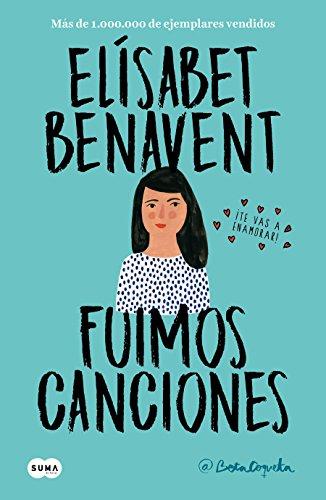 Fuimos canciones (Canciones y recuerdos 1) (Femenino singular) por Elísabet Benavent
