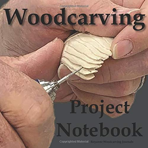 Woodcarving Project Notebook: A Journal for 15 Wood Carving Projects - Each Project has 7 Pages to Document Wood, Tools, Carving and Painting Techniques, Notes and Competition Entry Chip Carving Knives