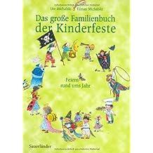 Das große Familienbuch der Kinderfeste: Feiern rund ums Jahr