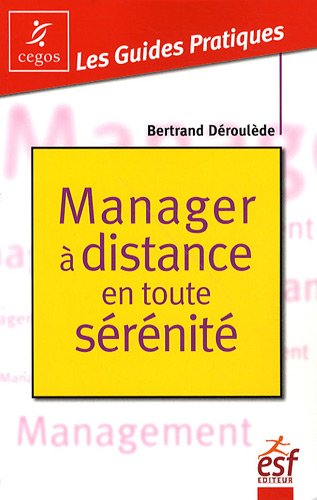 Manager à distance en toute sérénité