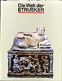 Die Welt der Etrusker - Archäologische Denkmäler aus Museen der sozialistischen Länder - Günter Prof. Dr. sc. Gesamtleitung Schade