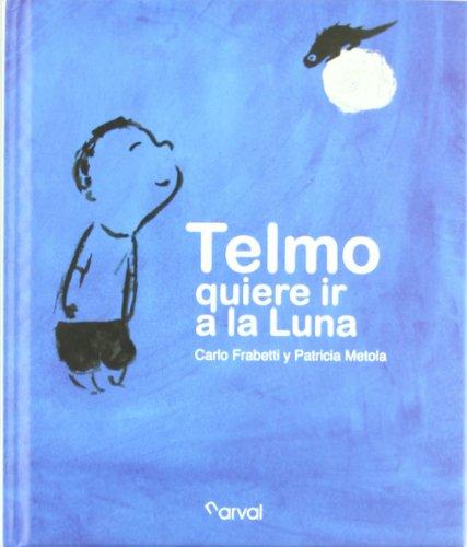 Telmo quiere ir a la Luna (Album Infantil) por Carlo Frabetti