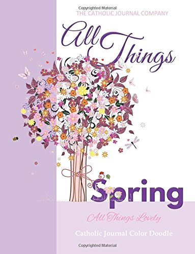 all-things-spring-all-things-lovely-catholic-journal-color-doodle-european-edition-catholic-devotion