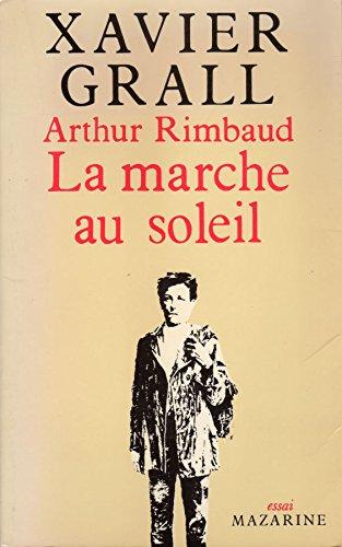 Arthur Rimbaud - La marche au soleil suivi de La Rimb                                                                            112897