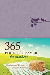 365 Pocket Prayers for Mothers: Guidance and Wisdom for Each New Day by Erin Keeley Marshall (2014-09-01)