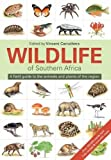The wildlife of South Africa: A field guide to the animals and plants of the region - Vincent Carruthers