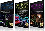 OPTIONS TRADING: Ultimate Beginner Guide: 3 books in 1: A Beginner Guide + A Crash Course To Get Quickly Started + The Best Techniques to Make Immediate Cash With Options Trading