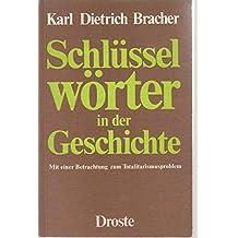 Schlusselworter in der Geschichte: Mit e. Betrachtung zum Totalitarismusproblem (German Edition)