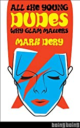 All the Young Dudes: Why Glam Rock Matters (Kindle Single)