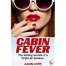 Cabin Fever: The sizzling secrets of a Virgin air hostess…