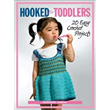 Hooked for Toddlers: 20 Easy Crochet Projects