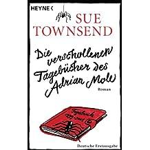 Die verschollenen Tagebücher des Adrian Mole: Roman