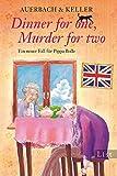 Dinner for one, Murder for two: Ein neuer Fall für Pippa Bolle (Ein Pippa-Bolle-Krimi 2) (German Edition)
