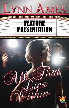 All That Lies Within (English Edition) von [Ames, Lynn]