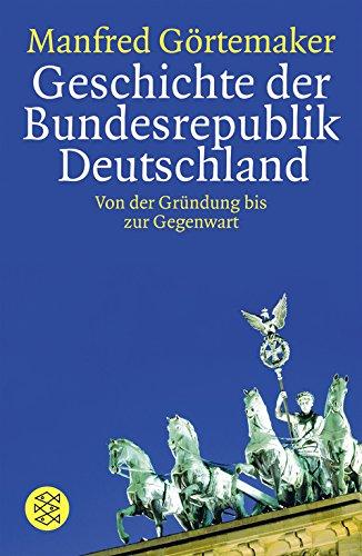 Geschichte der Bundesrepublik Deutschland: Von der Gründung bis zur Gegenwart