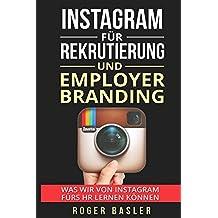 Instagram fuer Rekrutierung und Employer Branding: Was wir von Instagram für die Rekrutierung und Employer Branding lernen können