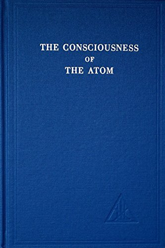 Consciousness of the Atom by Alice A. Bailey (1972-06-30)